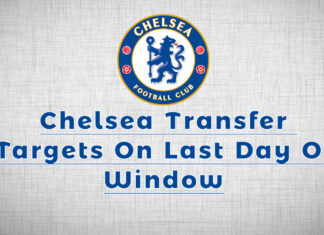 Chelsea Transfer Targets Deadline Day