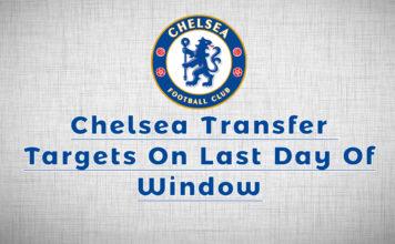 Chelsea Transfer Targets Deadline Day